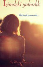 İçimdeki Yalnızlık by MerveKaplan950