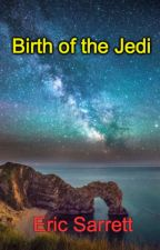 Birth of the Jedi by EricSarrett