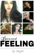 Banned Feeling. || C.Kimberly || 2 by faq3rd