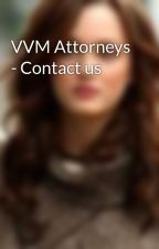 VVM Attorneys - Contact us by JoanKerr