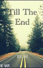 Till The End by IamNo_Name
