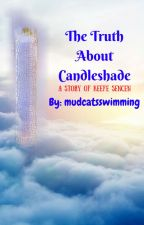 The Truth About Candleshade by jessica_is_here03