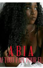 Abia : J'ai Tout Fait Pour Elle  by Abi_Kamer