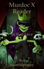 Murdoc X reader: it's real love by sweetlilpuppy