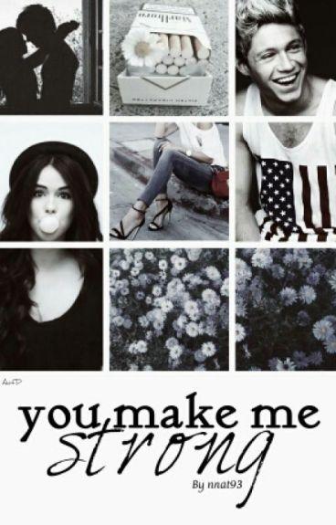 you make me strong; horan ✔