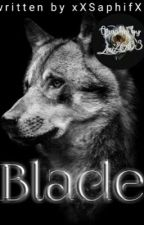 Blade *Teil 3. zu Sky* by xXSaphifXx