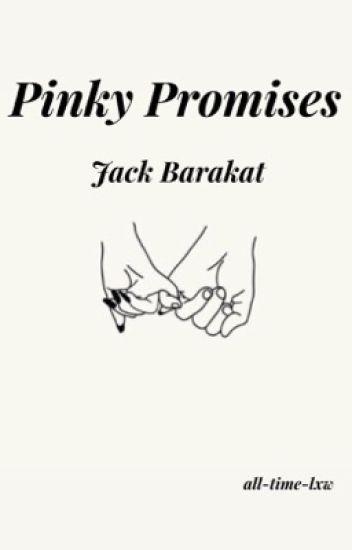 Pinky Promises ~ Jack Barakat