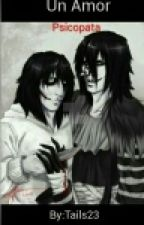 Un Amor Psicopata [Jeff The Killer X Laughing Jack] by ThePuppeteerTD