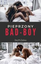 Pieprzony Bad-Boy  by DajMiZelka