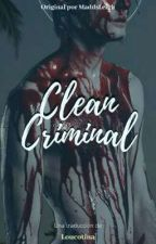 Clean Criminal {Traducción} by -loucotina