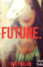 Future. (Cameron Dallas) by KalynaLun