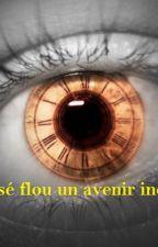 Un passé flou un avenir incertain by Apocalysta