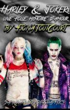 Harley & Joker : Une Folle Histoire D'amour [EN RÉÉCRITURE] by FionaToutCourt