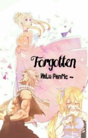 -Forgotten- {Nalu Fanfic}