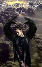 The Dark and the Light (Book Three: Supernatural fanfic) by TVDlover97