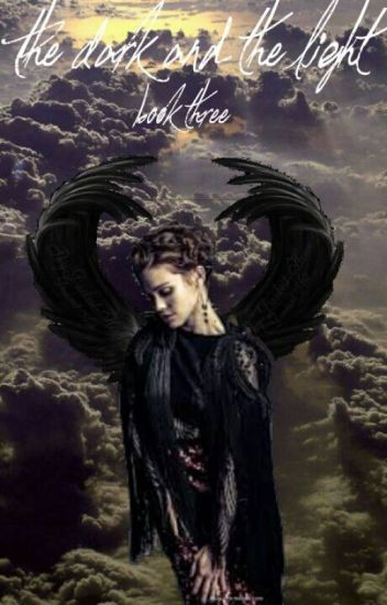 The Dark and the Light (Book Three: Supernatural fanfic)