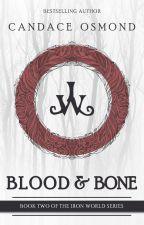 Blood & Bone, NEW VERSION! by CandaceOsmond