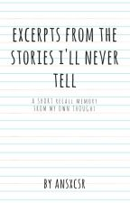 Excerpts from the stories i'll never tell by ansxcsr