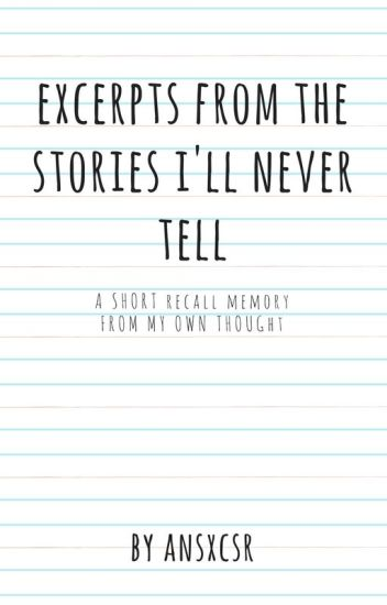 Excerpts from the stories i'll never tell