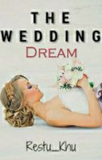 The Wedding Dream by Restu_khu