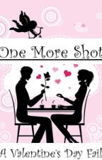 One More Shot (A Valentine's Day Fail) by ElenaS123