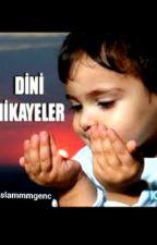 DİNİ HİKAYELER by islammmgenc