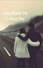 I Was Made For Loving You by KathNiel_JohnDria25