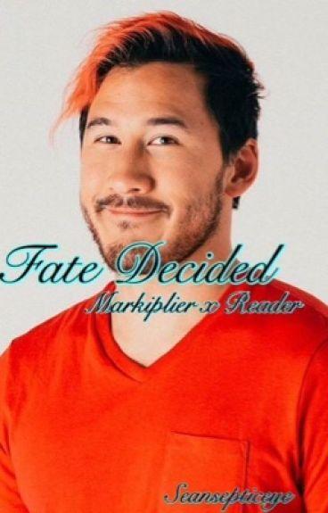 Fate Decided ~ Markiplier X Reader