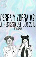 Perra Y Zorra #2: El Regreso Del Dúo 2016  by Magarti