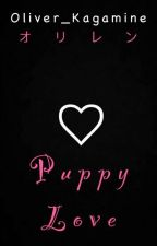 Puppy Love [Len x Oliver Fanfiction] by Oliver_Kagamine