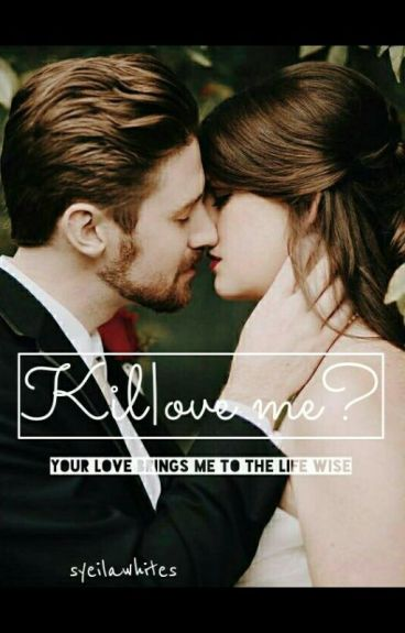Kill Or Love Me?