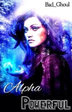 Alpha Powerful by Bad_Ghoul