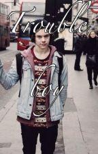 Trouble Boy. (Harry Styles FanFic) by LucyPayne13
