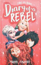☆Diary Of A Rebel- Rants, Ships, Roleplays☆ by Queen_of_hearts101