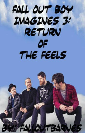 Fall Out Boy Imagines 3: Return of The Feels