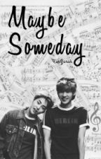 Maybe someday [XiuHan] by KimZarah