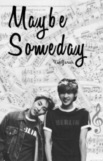 Maybe someday [XiuHan]