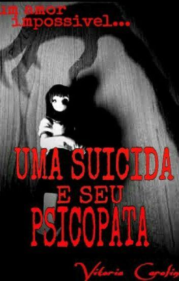 > uma suicida e seu psicopata <