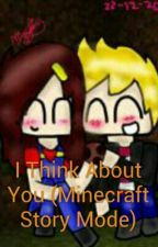 I Think About You (Minecraft Story Mode) by DaphneBoyden