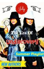 The Era Of Undiscovery ~ July 2013 by Era_Of_Undiscovery