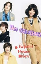 YES MASTERS! a twisted house story by paulina23