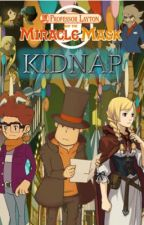 Kidnap - A Professor Layton fan fiction by meganeahern