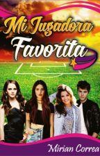 Mi Jugadora Favorita (parte I) Editando by MRCB10