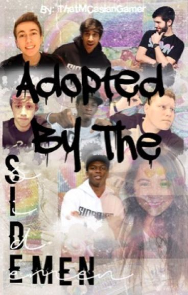 Adopted by The Sidemen ↠The Sidemen