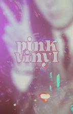 pink vinyl ✿ pm by richardstarkeys