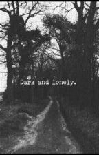 Dark and Lonely  by CeceBebe01
