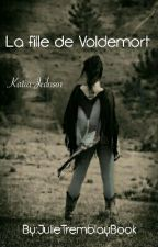 La Fille De Voldemort by JulieTremblayBook