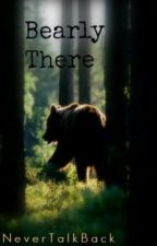 Bearly There by NeverTalkBack