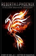 [Hellion Brothers : Book#2] Rebirth of the Phoenix by kay_yla