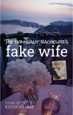 Being his FAKE WIFE (COMPLETED) by TeenQheenFourteen